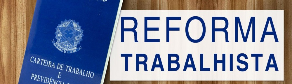 Reforma Trabalhista: Perdeu, pagou!